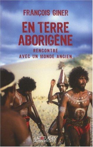 En terre aborigène, rencontre avec un monde ancien